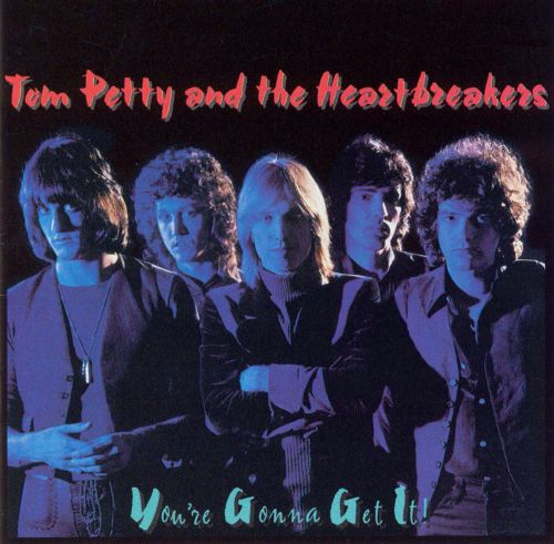 Tom Petty_Youre Gonna Get It
